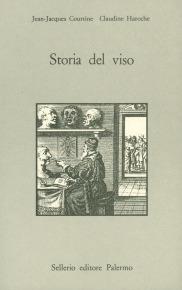 Storia del viso. Esprimere e tacere le emozioni, dal XVI all'inizio del XIX secolo