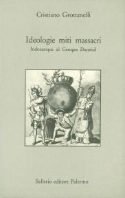 Ideologia miti massacri. Indoeuropei di Georges Dumézil