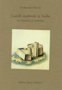 Castelli medievali in Sicilia. Dai bizantini ai normanni