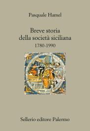 Breve storia della società siciliana. 1780-1990
