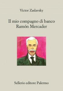 Il mio compagno di banco Ramón Mercader