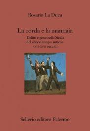 La corda e la mannaia Delitti e pene nella Sicilia del «buon tempo antico»  (XVI-XVIII secolo)