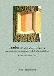 Tradurre un continente. La narrativa ispanoamericana nelle traduzioni italiane