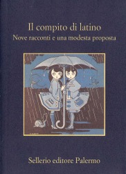 Il compito di latino. Nove racconti e una modesta proposta