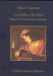 La febbre dei libri. Memorie di un libraio bibliofilo