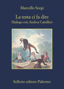 La testa ci fa dire. Dialogo con Andrea Camilleri