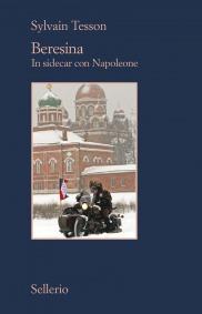 Beresina. In sidecar con Napoleone