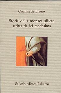 Storia della monaca alfiere scritta da lei medesima
